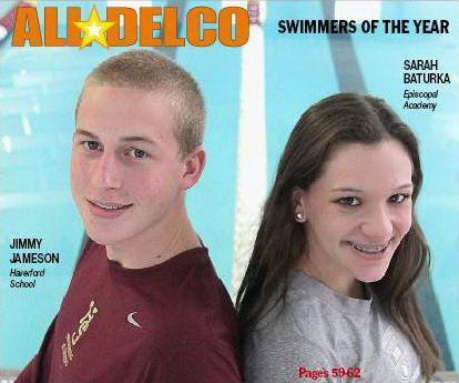 The Haverford School senior Jimmy Jameson and Episcopal Academy freshman Sarah Baturka are the Daily Times' Swimmers of the Year,TIMES STAFF